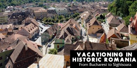 Vacationing To Historic Romania