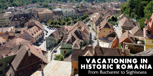 Vacationing To Historic Romania