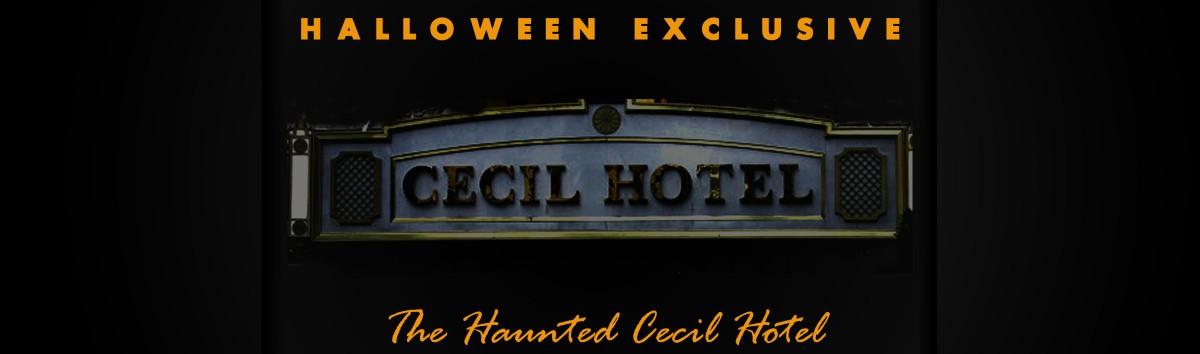 Halloween Exclusive: Haunted Cecil Hotel