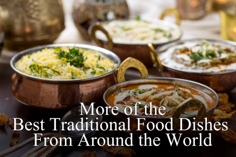 More of the Best Traditional Food Dishes from Around the World