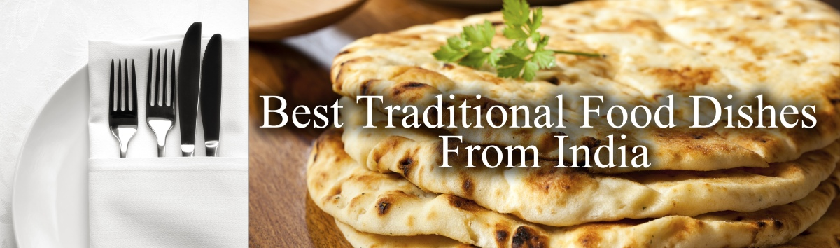 Best Traditional Food Dishes From India