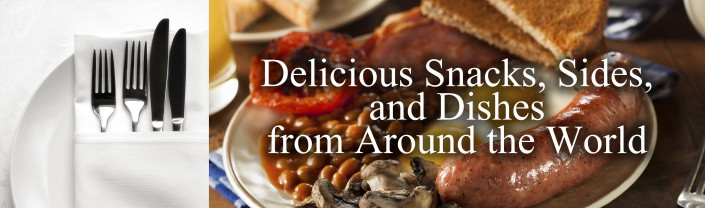 Snacks and Foods From Around the World