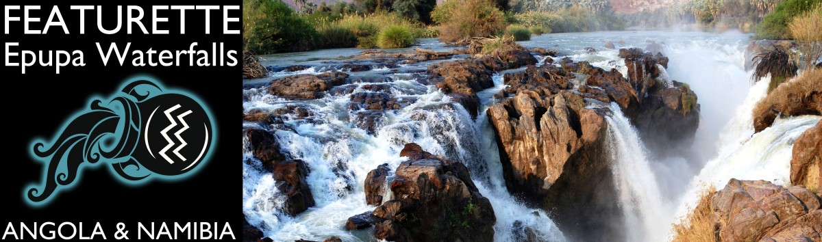 Featurette: Epupa Waterfalls in Angola and Namibia