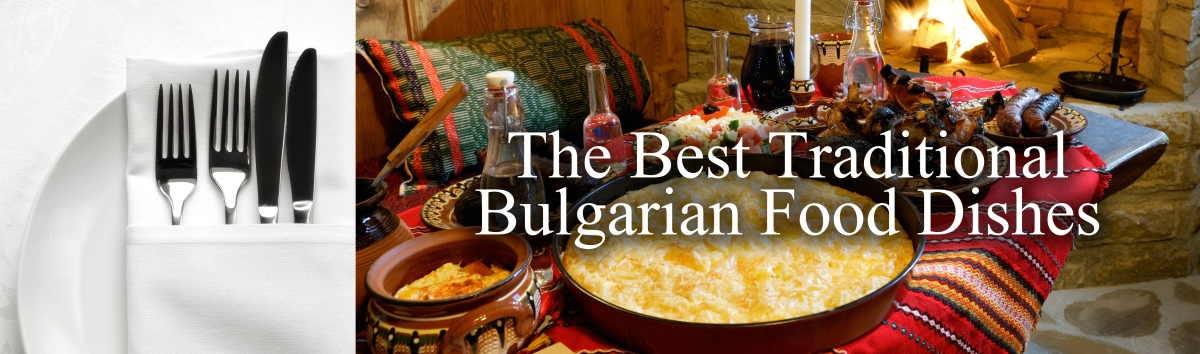 The Best Delicious Traditional Bulgarian Food Dishes